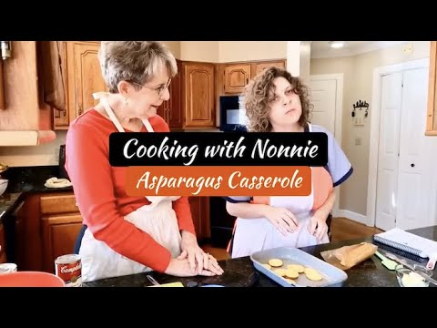 Cooking with Nonnie - Asparagus Casserole