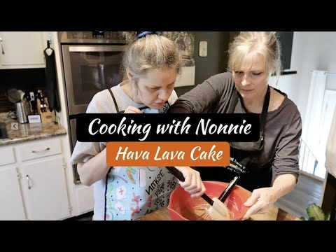 Cooking with Nonnie - Hava Lava Cake